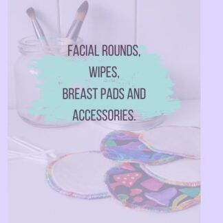 facial rounds, wipes, breastpads and accessories.